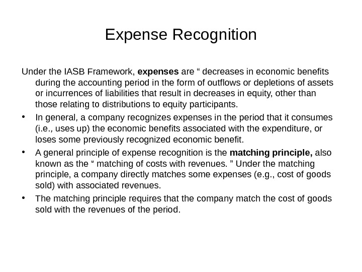 "Expense Recognition Under the IASB Framework,  expenses are "" decreases in economic benefits"