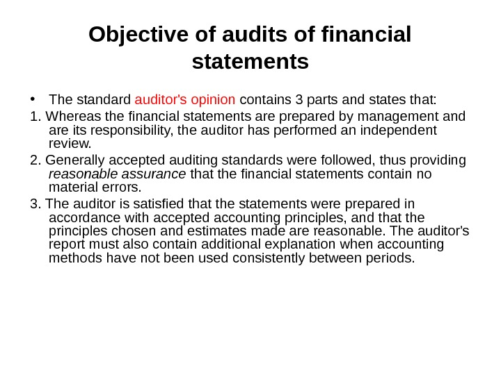 Objective of audits of financial statements • The standard auditor's opinion contains 3 parts