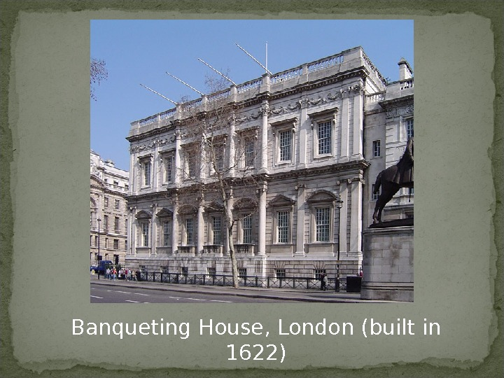 Banqueting House, London (built in 1622)