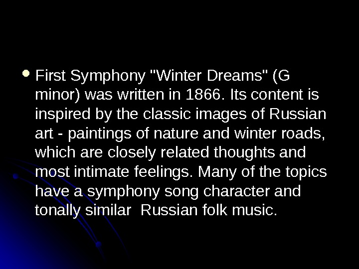 First Symphony Winter Dreams (G minor) was written in 1866. Its content is inspired