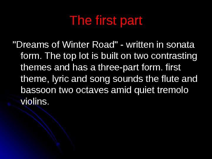 The first part Dreams of Winter Road - written in sonata form. The top