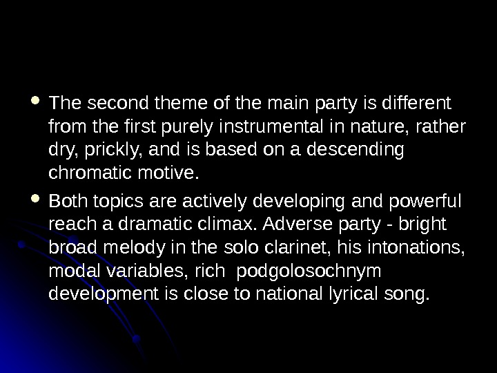 The second theme of the main party is different from the first purely instrumental