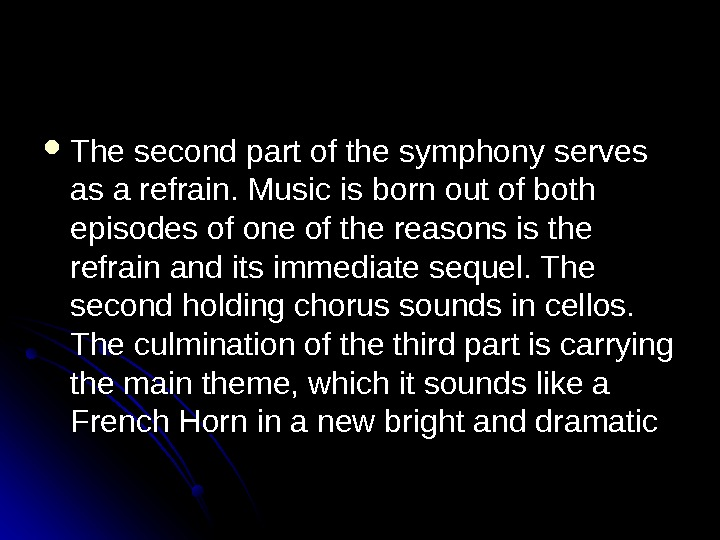 The second part of the symphony serves as a refrain. Music is born out