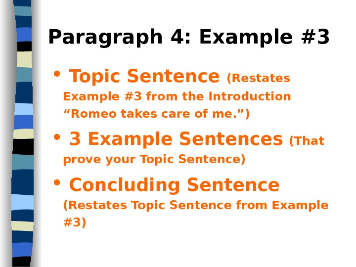 "Paragraph 4: Example #3  Topic Sentence (Restates Example #3 from the Introduction ""Romeo takes care"