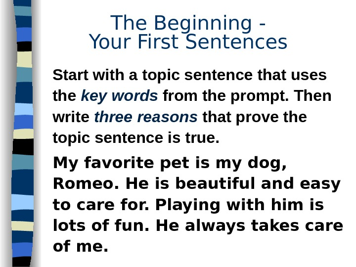Start with a topic sentence that uses the key words from the prompt.