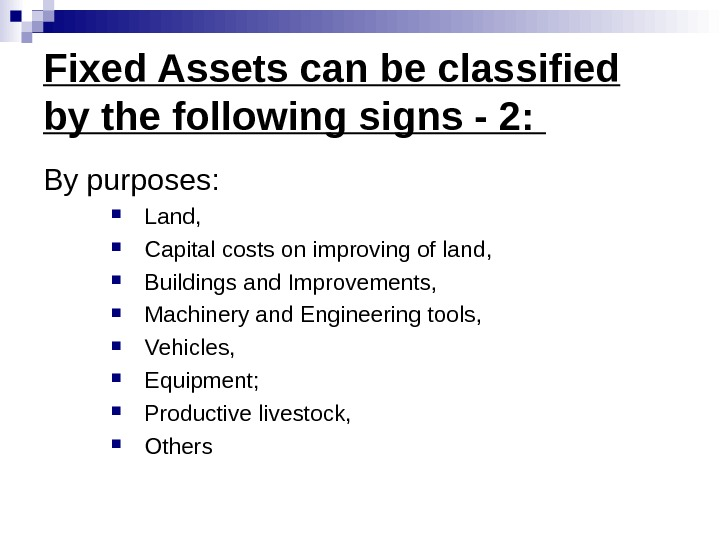 Fixed Assets can be classified by the following signs - 2:  By purposes :