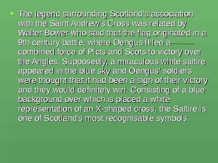 The legend surrounding Scotland's association with the Saint Andrew's Cross was related by Walter Bower