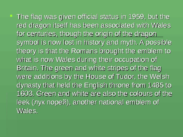 The flag was given official status in 1959, but the red dragon itself has been