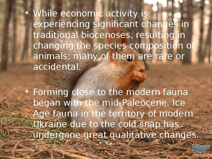 While economic activity is experiencing significant changes in traditional biocenoses, resulting in changing the species