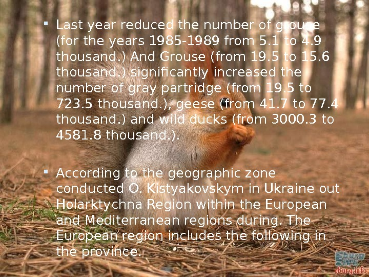 Last year reduced the number of grouse (for the years 1985 -1989 from 5. 1
