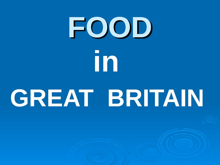 FOOD in GREAT BRITAIN