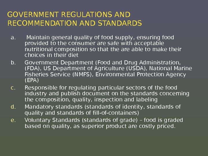 GOVERNMENT REGULATIONS AND RECOMMENDATION AND STANDARDS a.  Maintain general quality of food supply, ensuring food