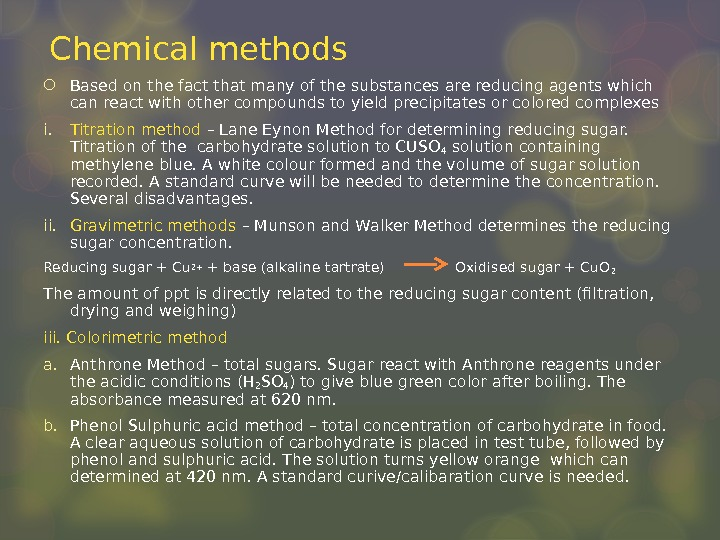 Chemical methods Based on the fact that many of the substances are reducing agents which can