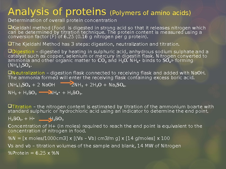 Analysis of proteins (Polymers of amino acids) Determination of overall protein concentration Kjeldahl method (Food is