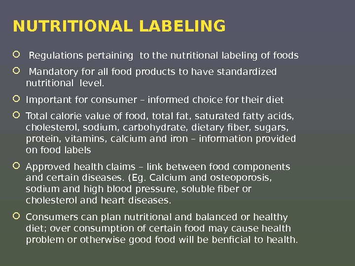 NUTRITIONAL LABELING  Regulations pertaining to the nutritional labeling of foods Mandatory for all food products