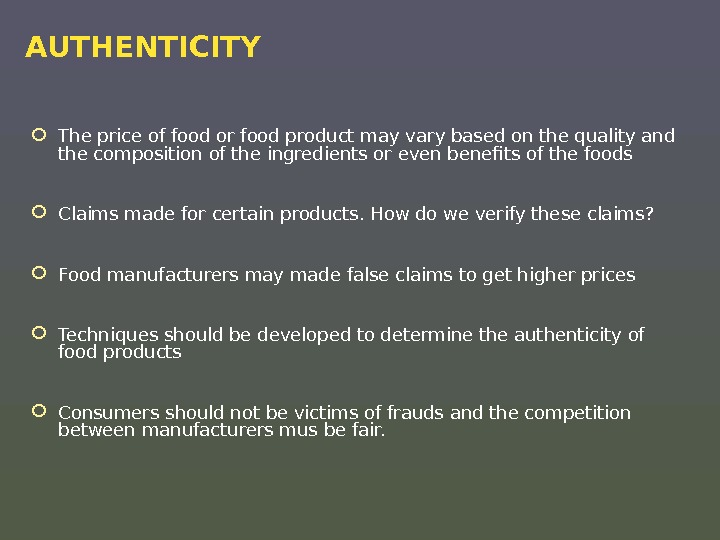 AUTHENTICITY The price of food or food product may vary based on the quality and the