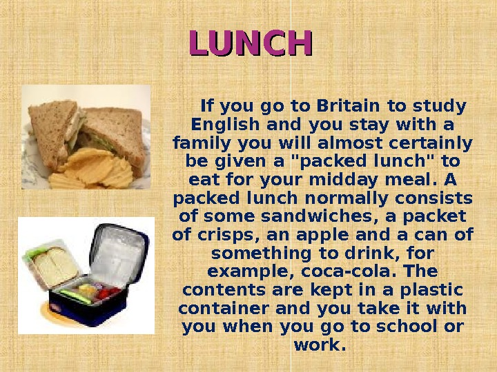 LUNCH If you go to Britain to study English and you stay with a family