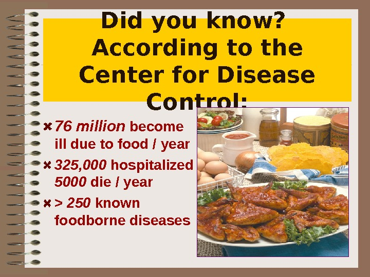 Did you know?  According to the Center for Disease Control: 76 million become ill due