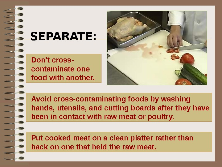 SEPARATE:  Put cooked meat on a clean platter rather than back on one that held