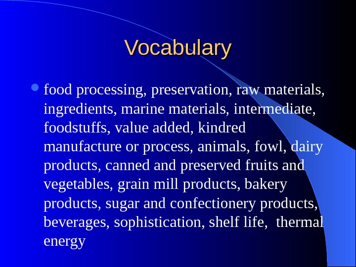 Vocabulary food processing, preservation, raw materials,  ingredients, marine materials, intermediate,  foodstuffs, value added, kindred