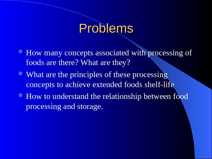 Problems How many concepts associated with processing of foods are there? What are they?  What