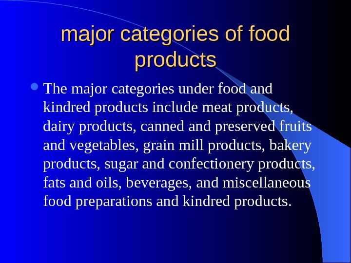 major categories of food products The major categories under food and kindred products include meat products,