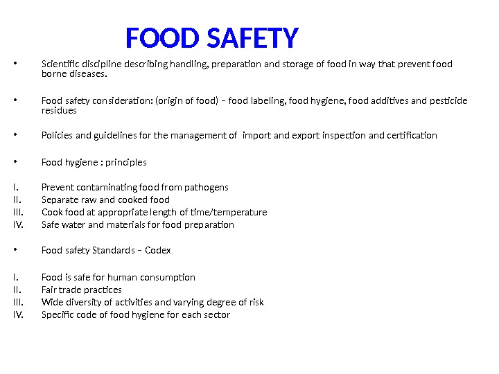 FOOD SAFETY • Scientific discipline describing handling, preparation and storage of food in way that prevent
