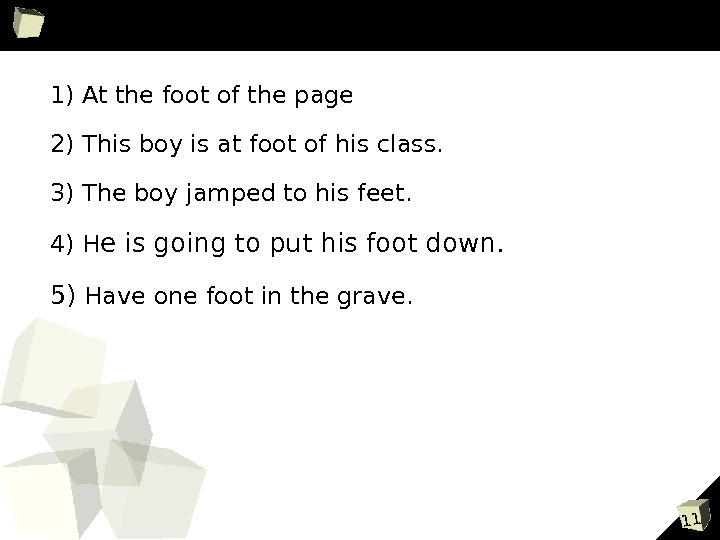 111) At the foot of the page 2) This boy is at foot of his class.