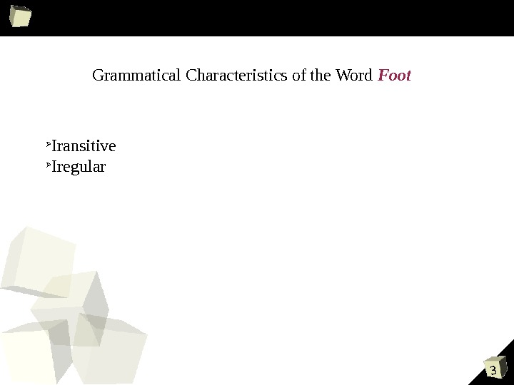 3 Grammatical Characteristics of the Word Foot Iransitive Iregular