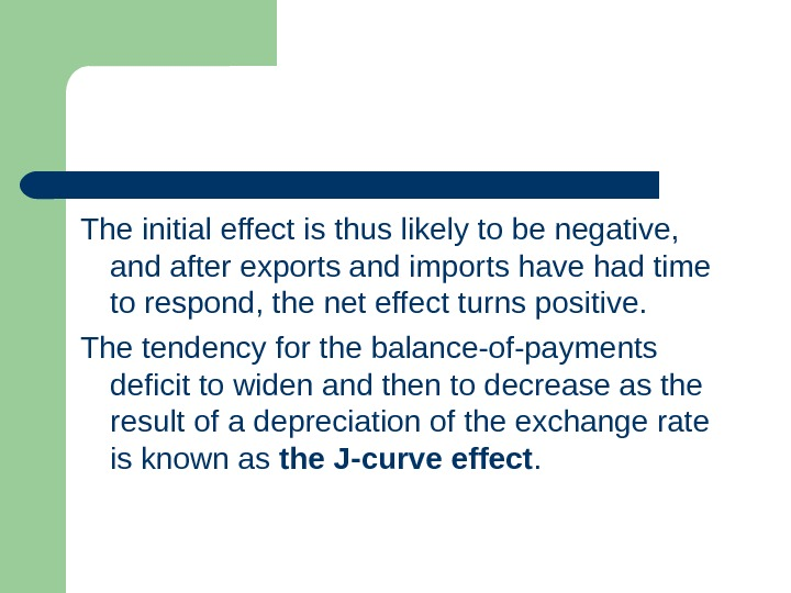 The initial effect is thus likely to be negative,  and after exports and