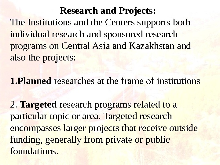 Research and Projects:  The Institutions and the Centers supports both individual research and sponsored research