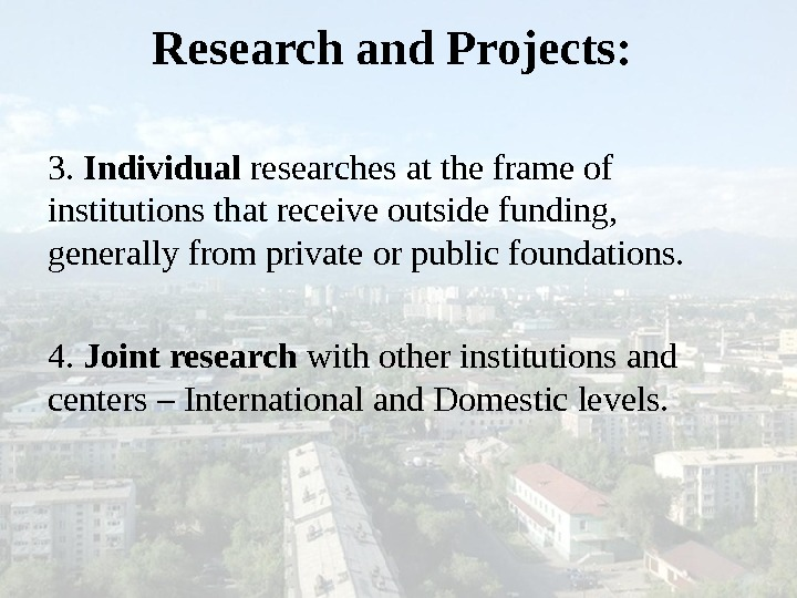 Research and Projects:  3.  Individual researches at the frame of institutions that receive outside