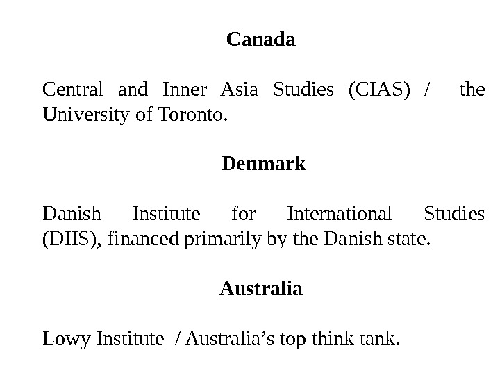 Canada Central and Inner Asia Studies (CIAS) /  the University of Toronto.  Denmark Danish