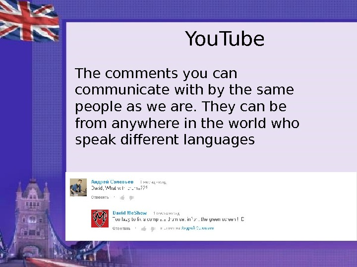 You. Tube The comments you can communicate with by the same people as we