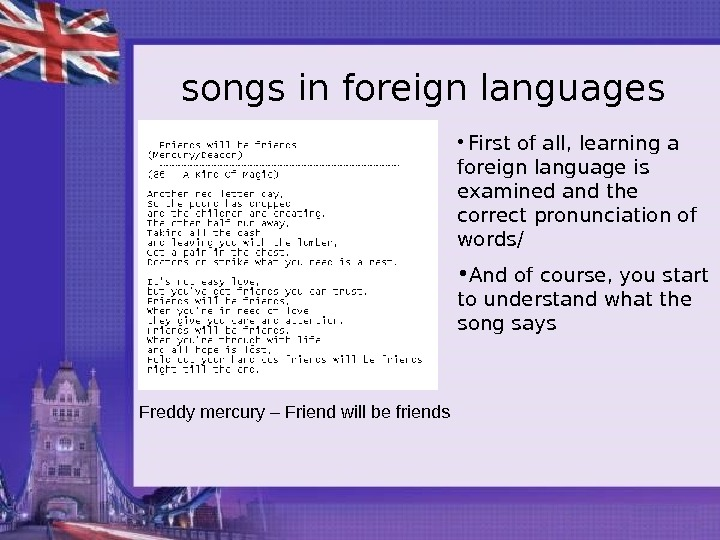 songs in foreign languages •  First of all, learning a foreign language is