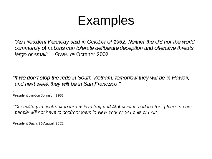 "Examples "" As President Kennedy said in October of 1962: Neither the US nor the world"