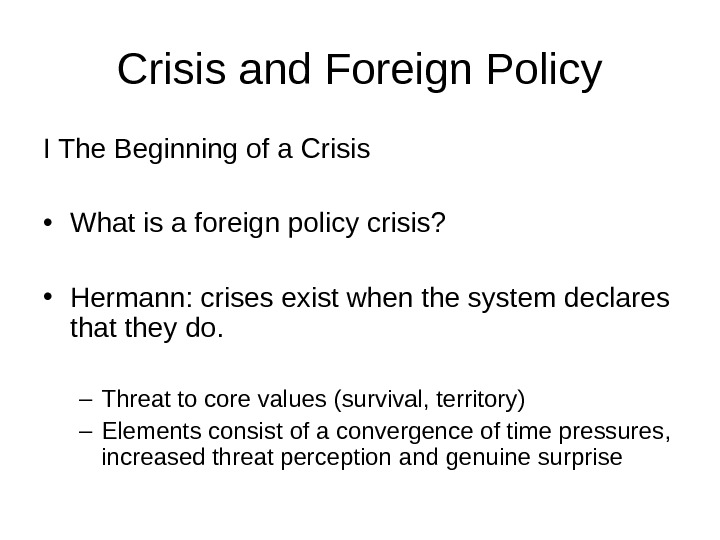 Crisis and Foreign Policy I The Beginning of a Crisis • What is a foreign policy