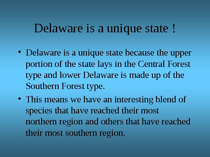 Delaware is a unique state ! • Delaware is a unique state because the upper portion