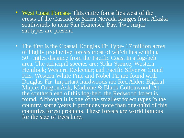 • West Coast Forests-  This entire forest lies west of the crests of the