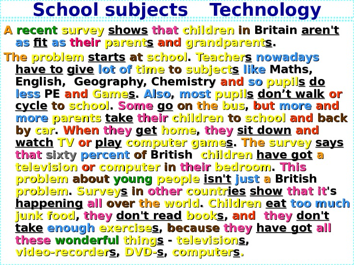 School subjects Technology AA  recent survey shows  that children  inin Britain aren't