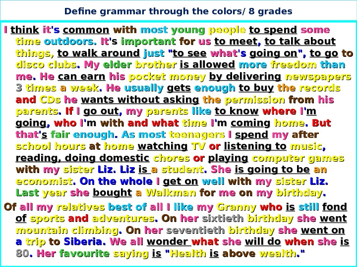 Define grammar through the colors/ 8 grades II  think  itit 's 's common