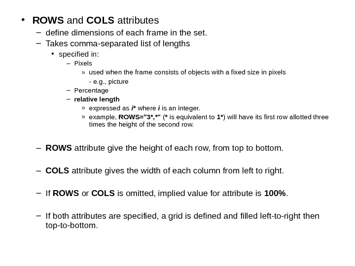 • ROWS and COLS attributes – define dimensions of each frame in the set. –
