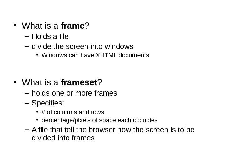 • What is a frame ? – Holds a file – divide the screen into