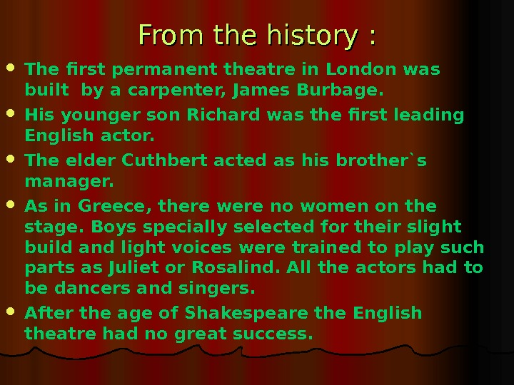 From the history  : :  The first permanent theatre in London was