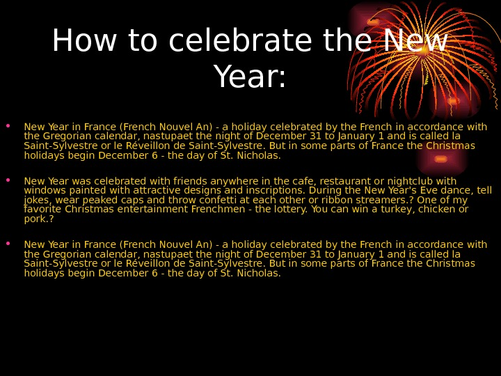 How to celebrate the New Year:  • New Year in France (French Nouvel An) -