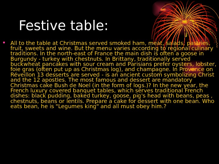 Festive table:  • All to the table at Christmas served smoked ham, meat, salads, pastries,