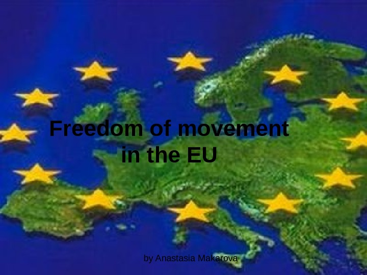 by Anastasia Makarova. Freedom of movement in the EU
