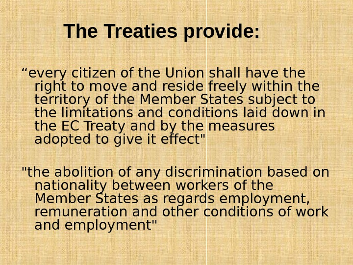 """ every citizen of the Union shall have the right to move and reside"