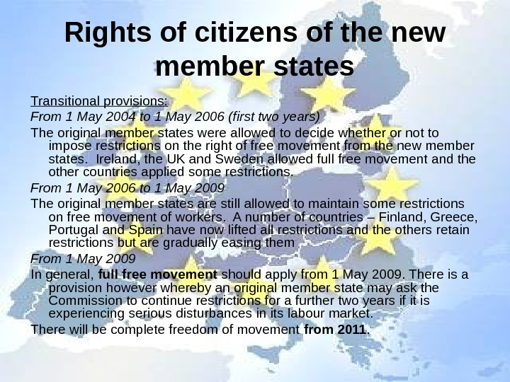 Rights of citizens of the new member states Transitional provisions:  From 1 May