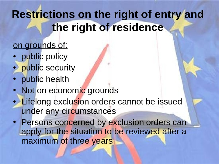 Restrictions on the right of entry and the right of residence on grounds of: